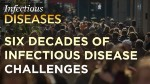 Six Decades of Infectious Disease Challenges